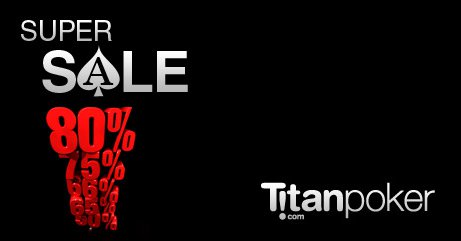 Titan Poker Super Sale